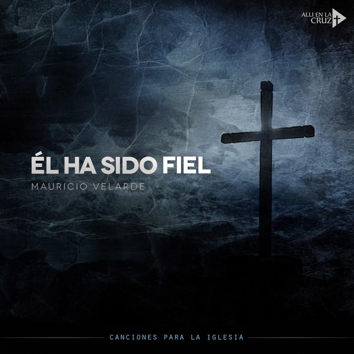 Mauricio Velarde-Él Ha Sido Fiel-
