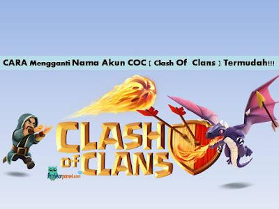 Cara Mengganti Nama Akun COC (Clash Of Clans) Termudah
