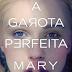 RESENHA | A garota perfeita, de Mary Kubica