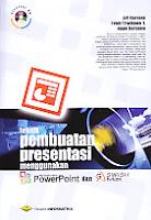 Judul Buku : Teknik Pembuatan Presentasi Menggunakan Power Point & SWiSHmax (disertai CD)