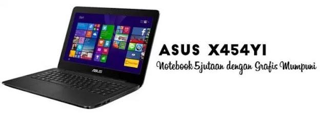 Harga Laptop Asus X454YI Tahun 2017 Lengkap Dengan Spesifikasi | Dibekali Dengan Processor AMD A8 7410