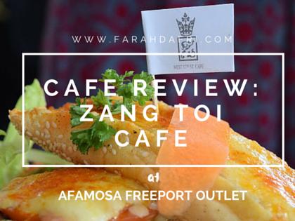Doublekan Lemak : Zang Toi Cafe, Freeport Afamosa Outlet Melaka - Sedap ke?