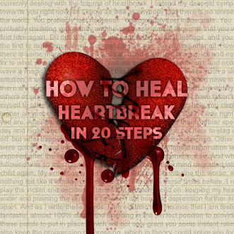 How To Heal Heartbreak In 20 Steps