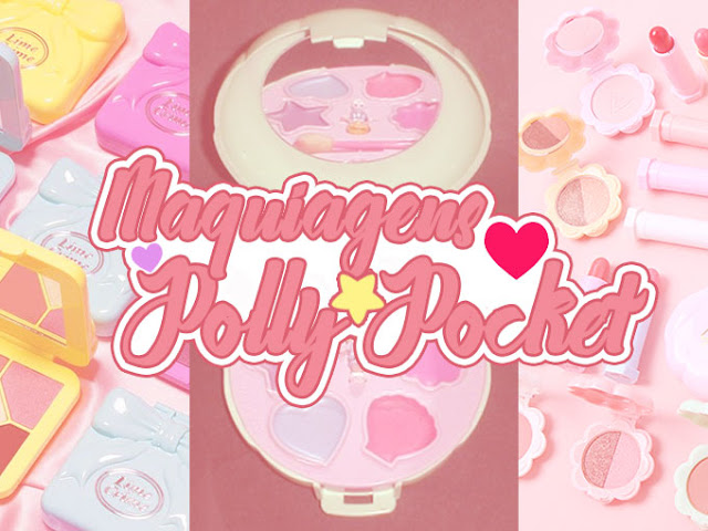 Maquiagens Polly Pocket