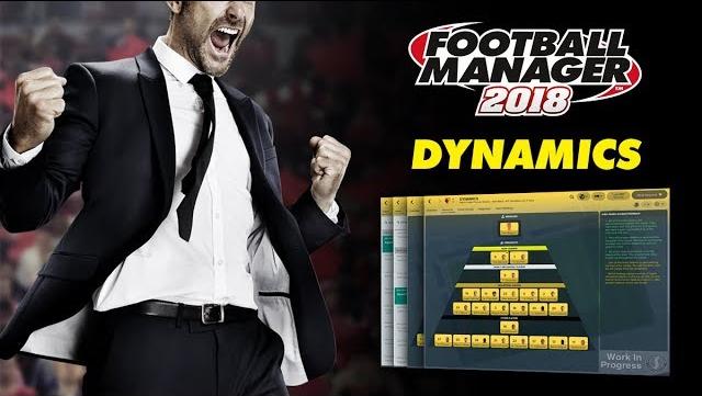Football Manager 2018 | Dynamics | Inside FM18