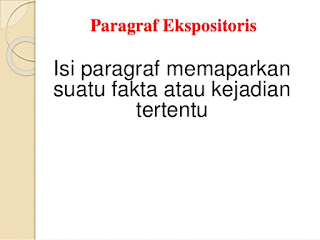 Paragraf ekspositoris disebut juga paragraf pemaparan atau paparan Materi Sekolah    Pengertian Paragraf Ekspositoris (Pola Sebab Akibat, Ilustrasi dan Proses, Contoh Ekspositoris)