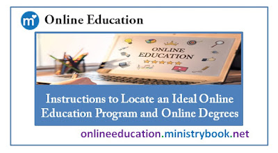 Instructions to Locate an Ideal Online Education Program and Online Degrees
