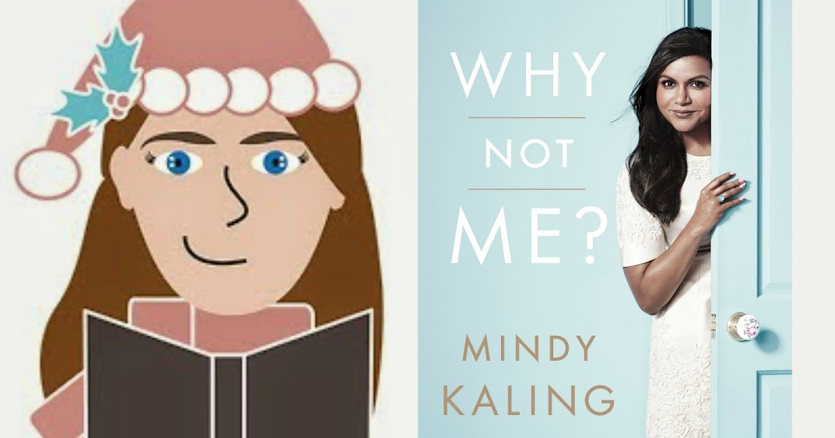 Change The Word 12 Days Of Reading Why Not Me By Mindy Kaling