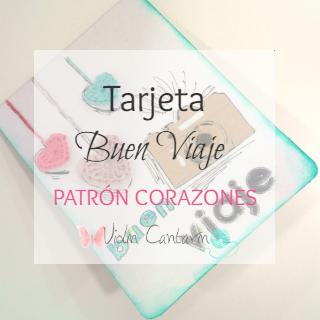 Tutorial Tarjeta Buen Viaje - Patrón Corazones