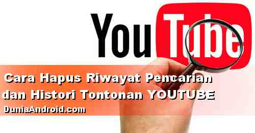 Cara Hapus Riwayat Tontonan dan Pencarian Youtube