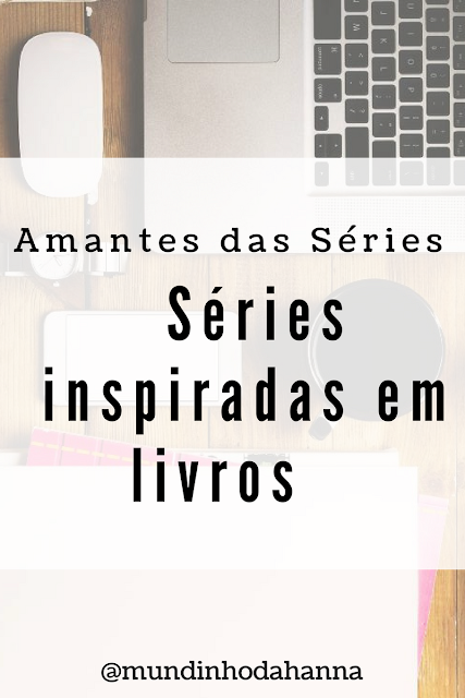 Séries inspiradas em livros
