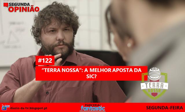 """""""Segunda Opinião"""" #122- """"Terra Nossa"""": a melhor aposta da SIC?"""