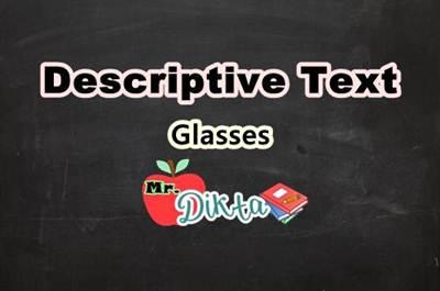 Descriptive Text Bahasa Inggris Tentang Kacamata Dan Artinya