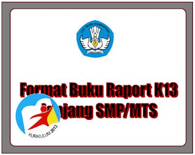 Format Buku Raport Kurikulum 2013 Sekolah SMP/MTS