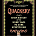 Review - Quackery: A Brief History Of The Worst Ways To Cure Everything