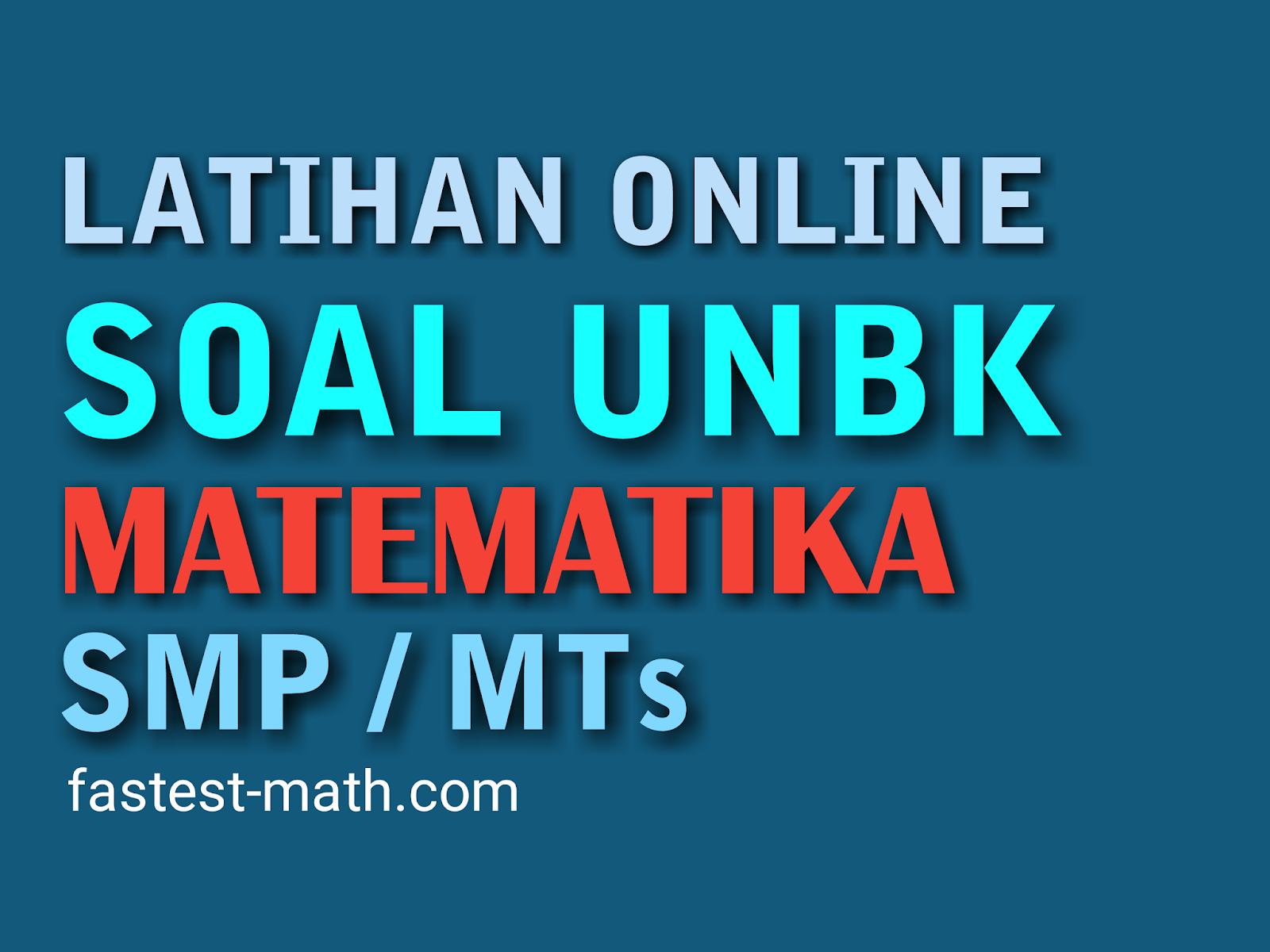 Latihan Soal Unbk Matematika Smp Mts Tahun 2020 Paket 2 Fastest Math