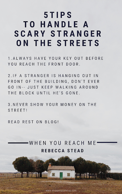 "5 practical tips to handle a stranger from the book ""when you reach me"" by Rebecca Stead"