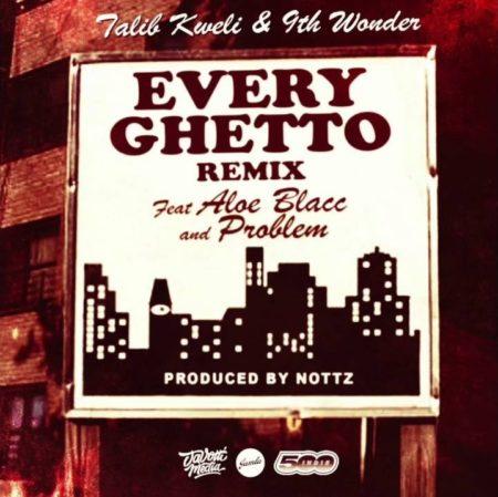 Talib Kweli ft. Aloe Blacc & Problem – Every Ghetto Pt. 2