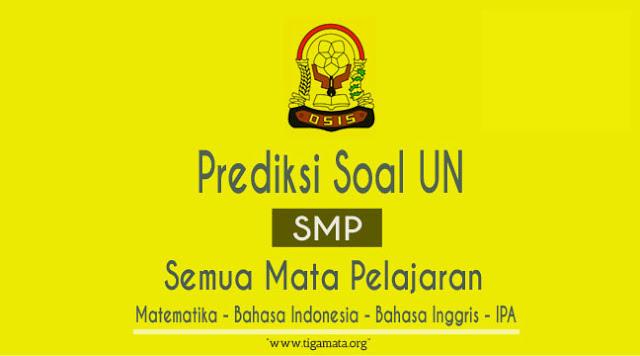 Prediksi Soal UN/UNBK SMP 2019 dan Kunci Jawaban Semua Mata Pelajaran