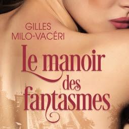 Le manoir des fantasmes de Gilles Milo-Vacéri