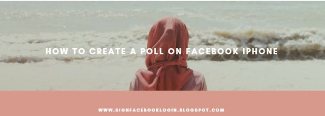 How To Create A Poll On Facebook Iphone