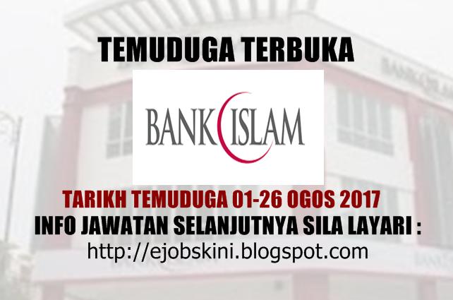 Temuduga Terbuka di Bank Islam Pada Ogos 2017