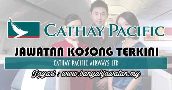 Jawatan Kosong 2018 di Cathay Pacific Airways Ltd