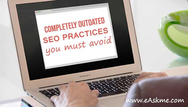 Completely Outdated SEO Practices You Must Avoid: eAskme