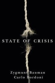 """""""State of crisis"""" - Z. Bauman"""