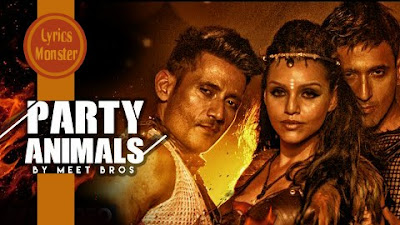 PARTY ANIMALS SONG LYRICS – MEET BROS. FEAT. KYRA DUTT