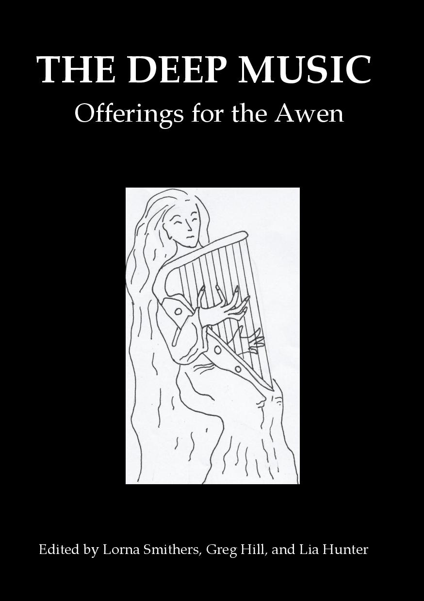 THE DEEP MUSIC - an anthology of offerings for the Awen