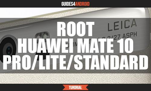 TUTORIAL] Root Huawei Mate 10 (Pro/Standard/Lite