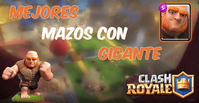 Los 5 Mejores Mazos con Gigante Clash Royale