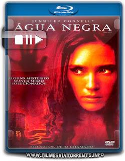 Água Negra Torrent - BluRay Rip 720p Dual Áudio