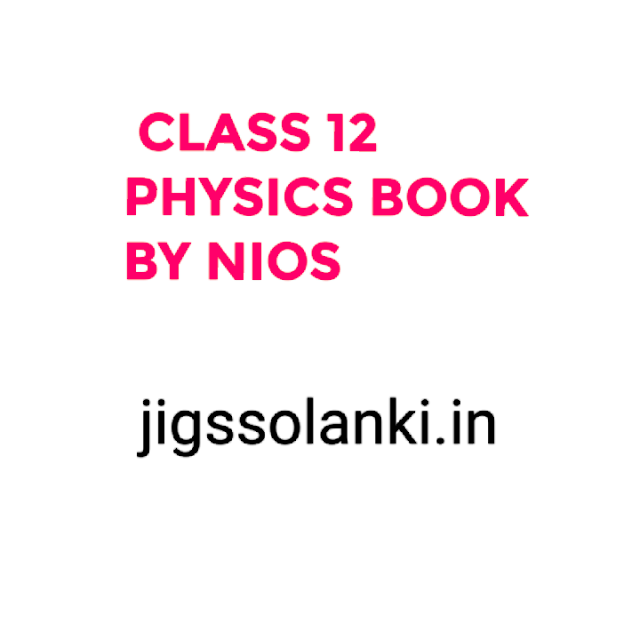 CLASS 12 PHYSICS BOOK BY NATIONAL INSTITUTE OF OPEN SCHOOLING