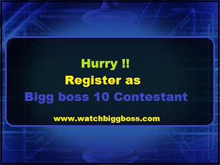Hurry !! Register as Bigg boss 10 Contestant | Bigg Boss 10 entry,Registration 2016