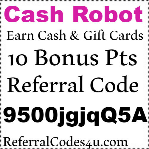 10 Bonus Pts Cash Robot App Referral Code, Invite Code and Reviews 2018-2019