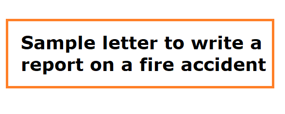 Sample letter to write a report on a fire accident letter formats here is a sample letter report to a fire accident that may happen spiritdancerdesigns Images