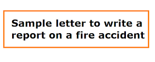 Sample Letter To Write A Report On A Fire Accident Letter Formats