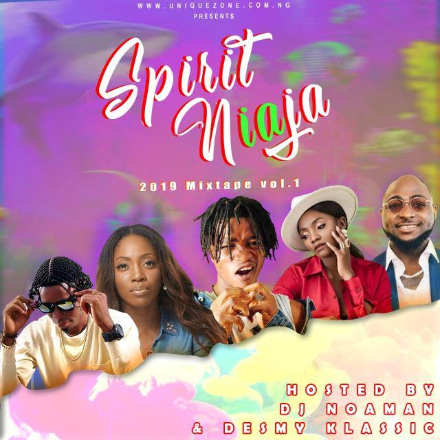 DOWNLOAD MIXTAPE : UNIQUEZONE X DJ NOAMAN - SPIRIT NAIJA MIX 2019 VOL. 1