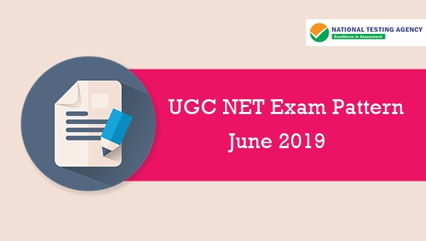 NTA UGC NET Exam Pattern June 2019 for Paper 1 & 2: Check