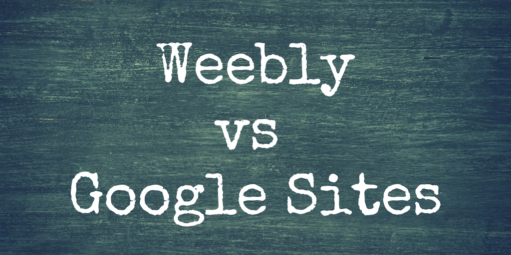 Free Technology for Teachers: Weebly vs  Google Sites