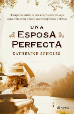 """Una esposa perfecta"" de Katherine Scholes"