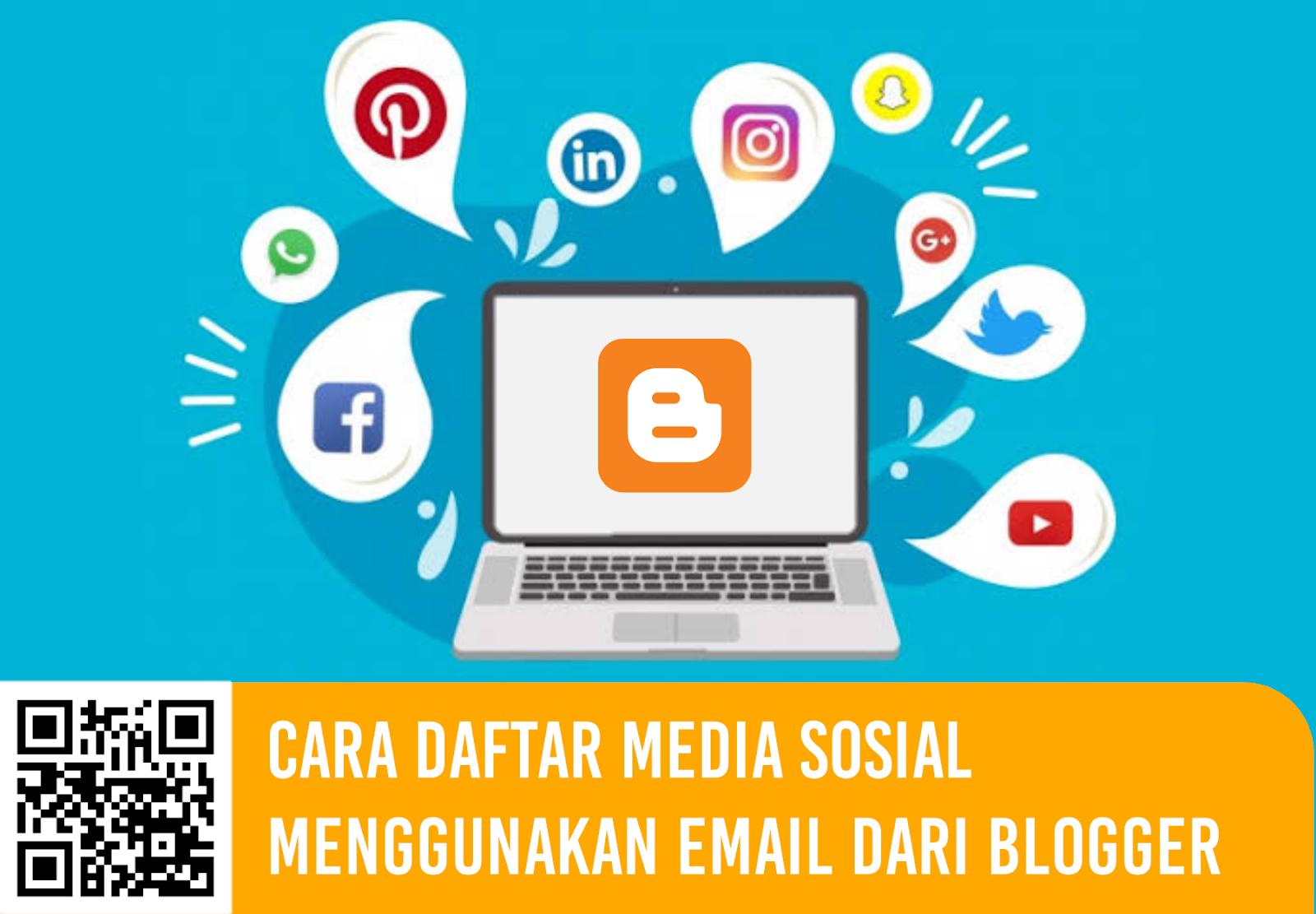 Cara Daftar Media Sosial Menggunakan Email dari Blogger