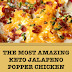 The Most Amazing Keto Jalapeno Popper Chicken