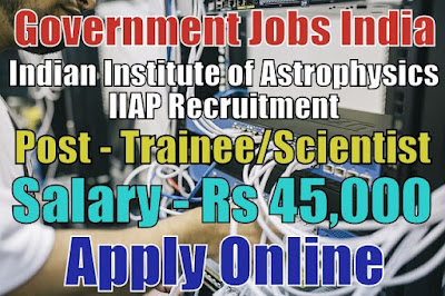 Indian Institute of Astrophysics IIAP Recruitment 2018
