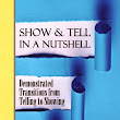 One Significant Moment at a Time: Show & Tell in a Nutshell