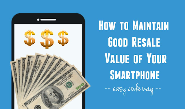 Maintain Good Resalve Value of Smartphone