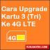 Cara Mudah Upgrade Kartu 3 (Tri) Ke 4G LTE