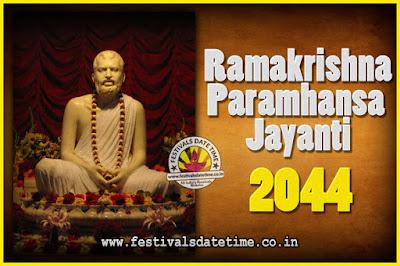 2044 Ramakrishna Paramhansa Jayanti Date & Time, 2044 Ramakrishna Paramhansa Jayanti Calendar